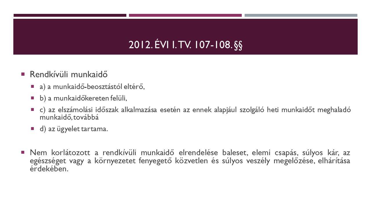 2012. ÉVI I. TV. 107-108.