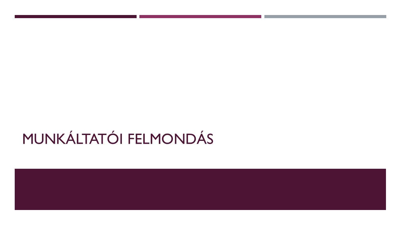 MUNKÁLTATÓI FELMONDÁS