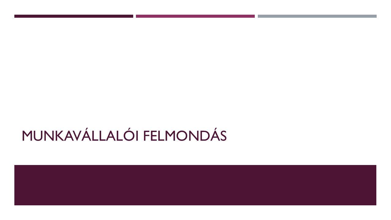 MUNKAVÁLLALÓI FELMONDÁS