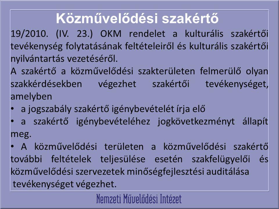 Közművelődési szakértő 19/2010. (IV. 23.) OKM rendelet a kulturális szakértői tevékenység folytatásának feltételeiről és kulturális szakértői nyilvánt