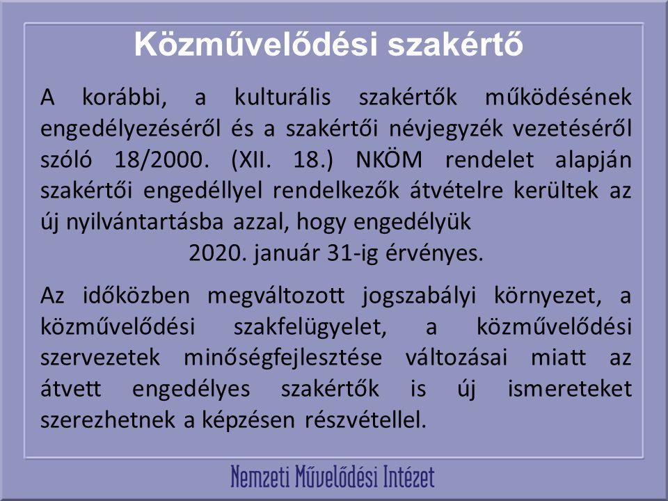 Közművelődési szakértő A korábbi, a kulturális szakértők működésének engedélyezéséről és a szakértői névjegyzék vezetéséről szóló 18/2000.