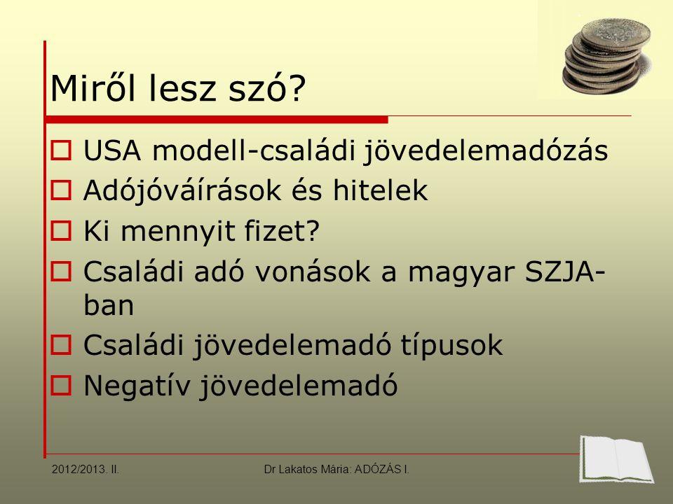 Dr Lakatos Mária: ADÓZÁS I.Hatások  1.