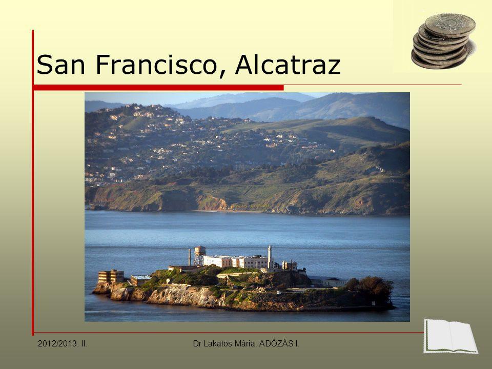 San Francisco, Alcatraz 2012/2013. II.Dr Lakatos Mária: ADÓZÁS I.