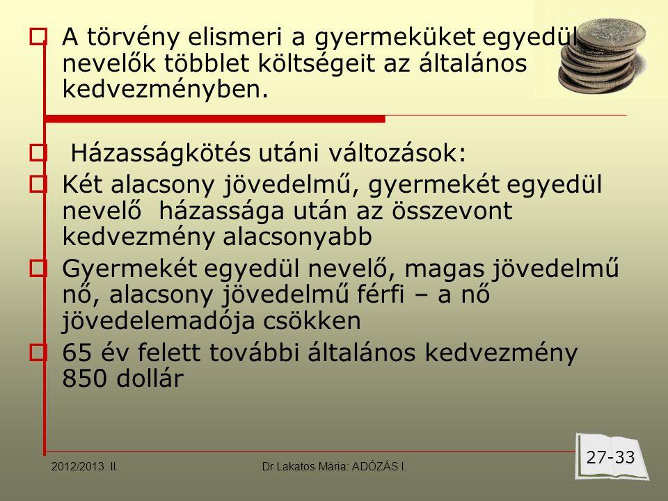 Dr Lakatos Mária: ADÓZÁS I.A család nagyságához igazodó kedvezmények 2012/2013.