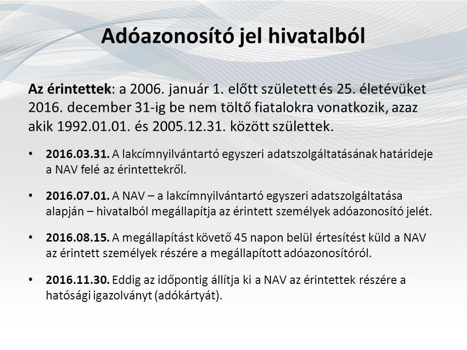 Adóazonosító jel hivatalból Az érintettek: a 2006.