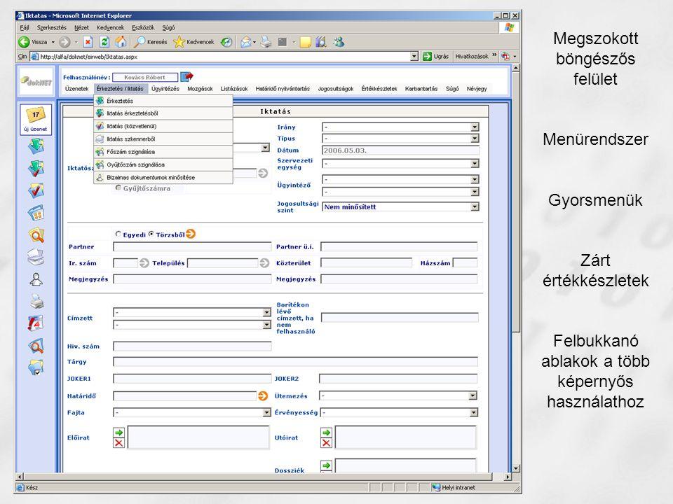 Megszokott böngészős felület Menürendszer Gyorsmenük Zárt értékkészletek Felbukkanó ablakok a több képernyős használathoz