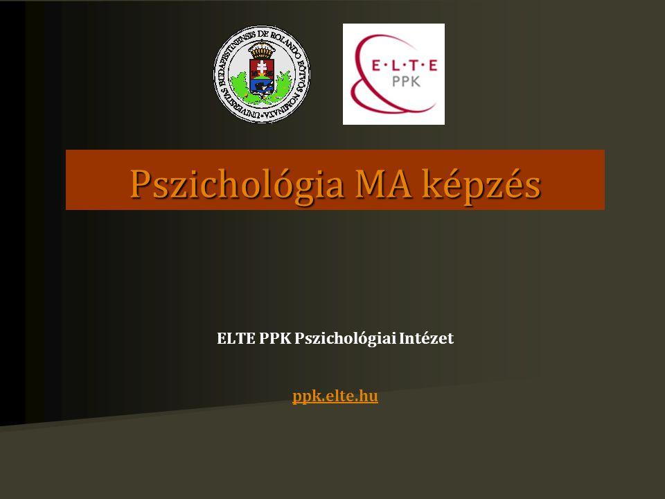 Pszichológia MA képzés ELTE PPK Pszichológiai Intézet ppk.elte.hu