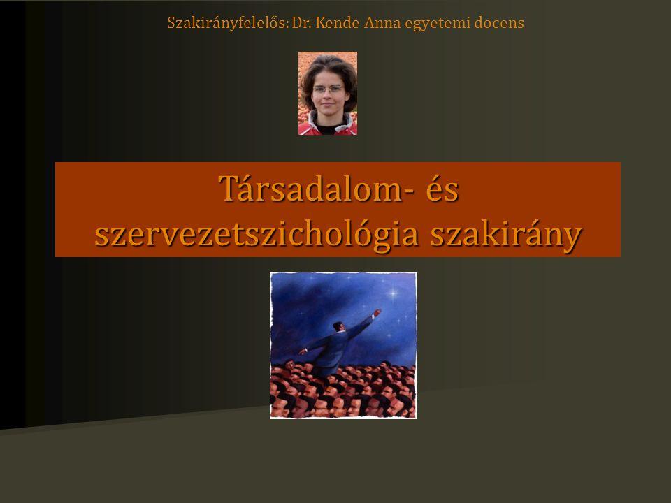 Társadalom- és szervezetszichológia szakirány Szakirányfelelős: Dr. Kende Anna egyetemi docens