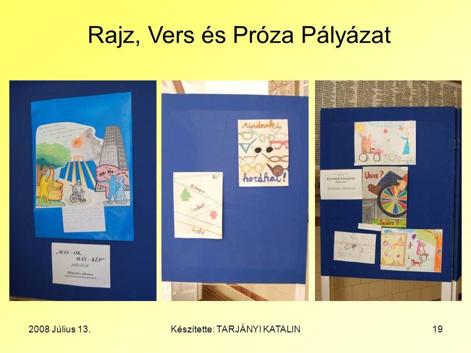 2008 Július 13.Készítette: TARJÁNYI KATALIN19 Rajz, Vers és Próza Pályázat