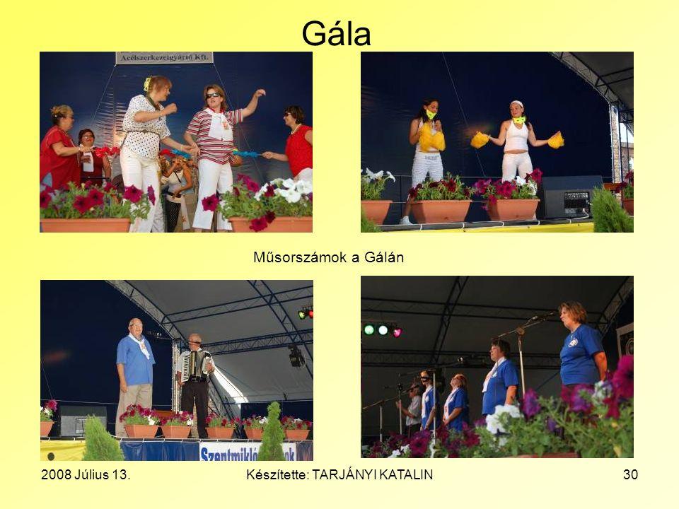 2008 Július 13.Készítette: TARJÁNYI KATALIN30 Gála Műsorszámok a Gálán