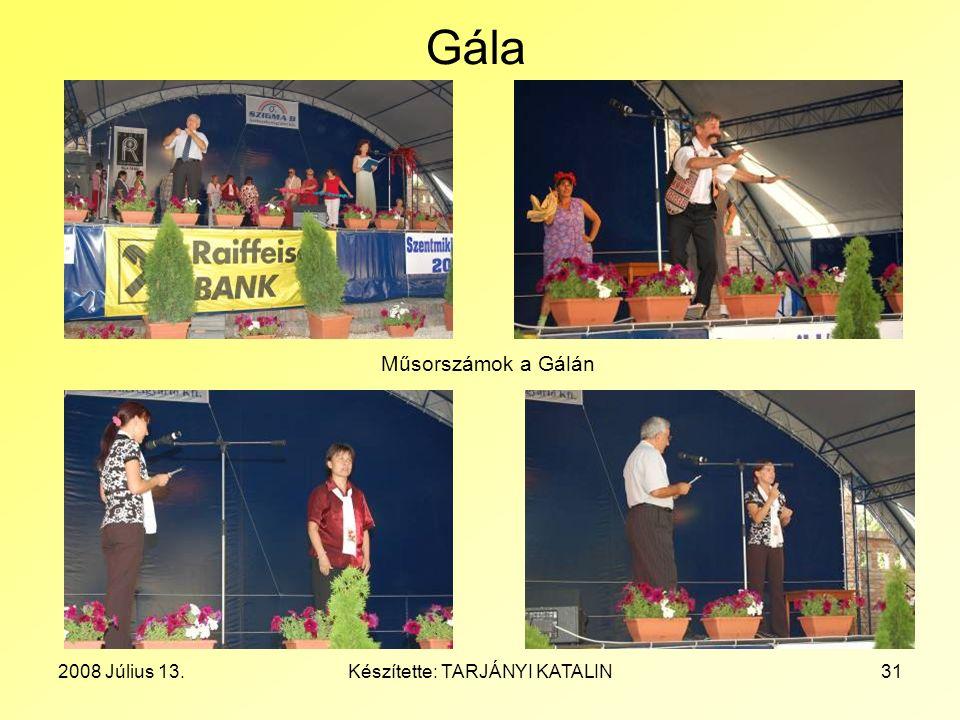 2008 Július 13.Készítette: TARJÁNYI KATALIN31 Gála Műsorszámok a Gálán