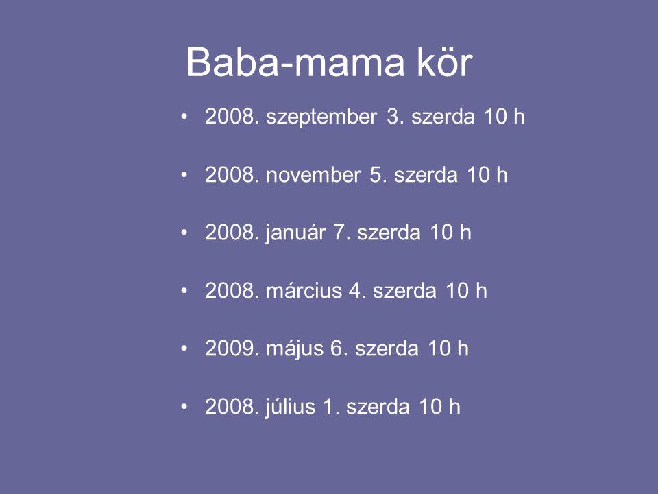 Baba-mama kör 2008.szeptember 3. szerda 10 h 2008.