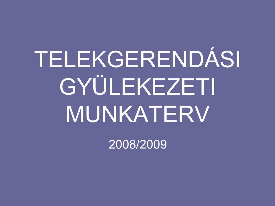 TELEKGERENDÁSI GYÜLEKEZETI MUNKATERV 2008/2009