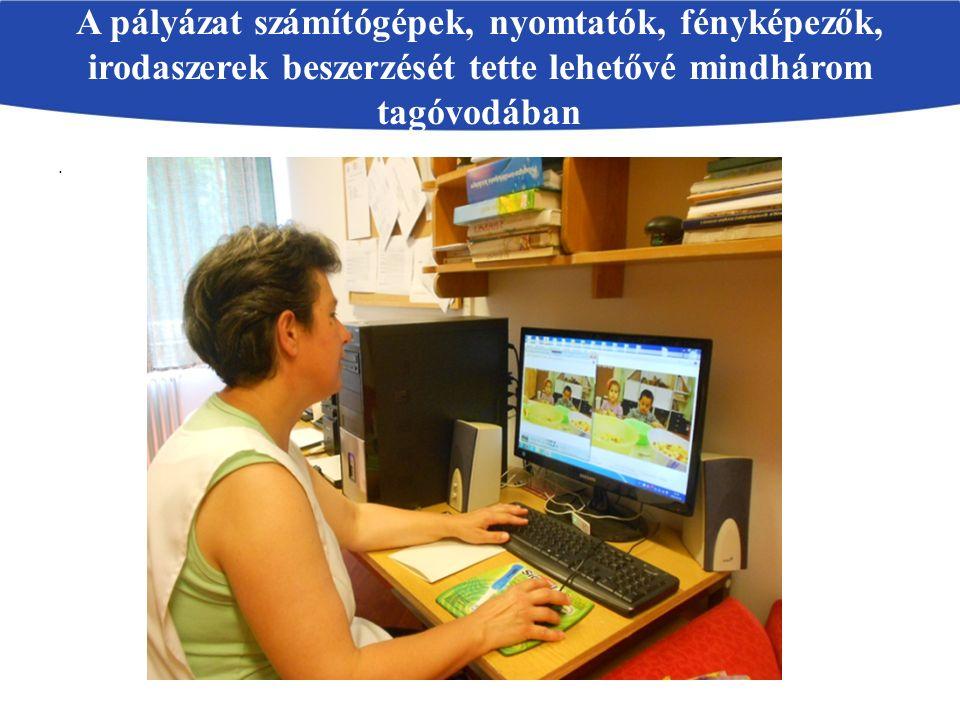 .. A pályázat számítógépek, nyomtatók, fényképezők, irodaszerek beszerzését tette lehetővé mindhárom tagóvodában