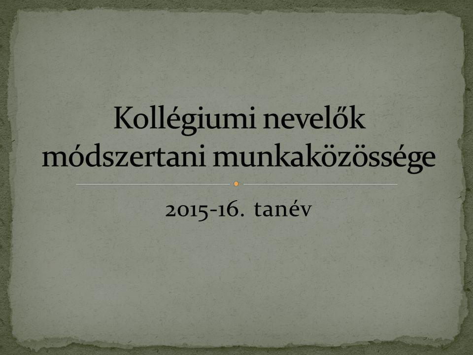Munkaközösségünk tagjai: 19 fő - névváltozás és átalakulás 2015.