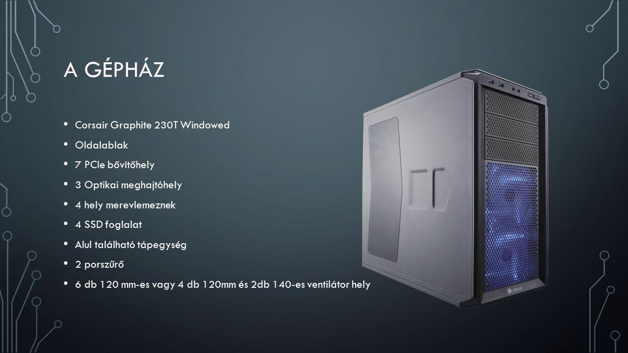 A GÉPHÁZ Corsair Graphite 230T Windowed Oldalablak 7 PCIe bővítőhely 3 Optikai meghajtóhely 4 hely merevlemeznek 4 SSD foglalat Alul található tápegység 2 porszűrő 6 db 120 mm-es vagy 4 db 120mm és 2db 140-es ventilátor hely