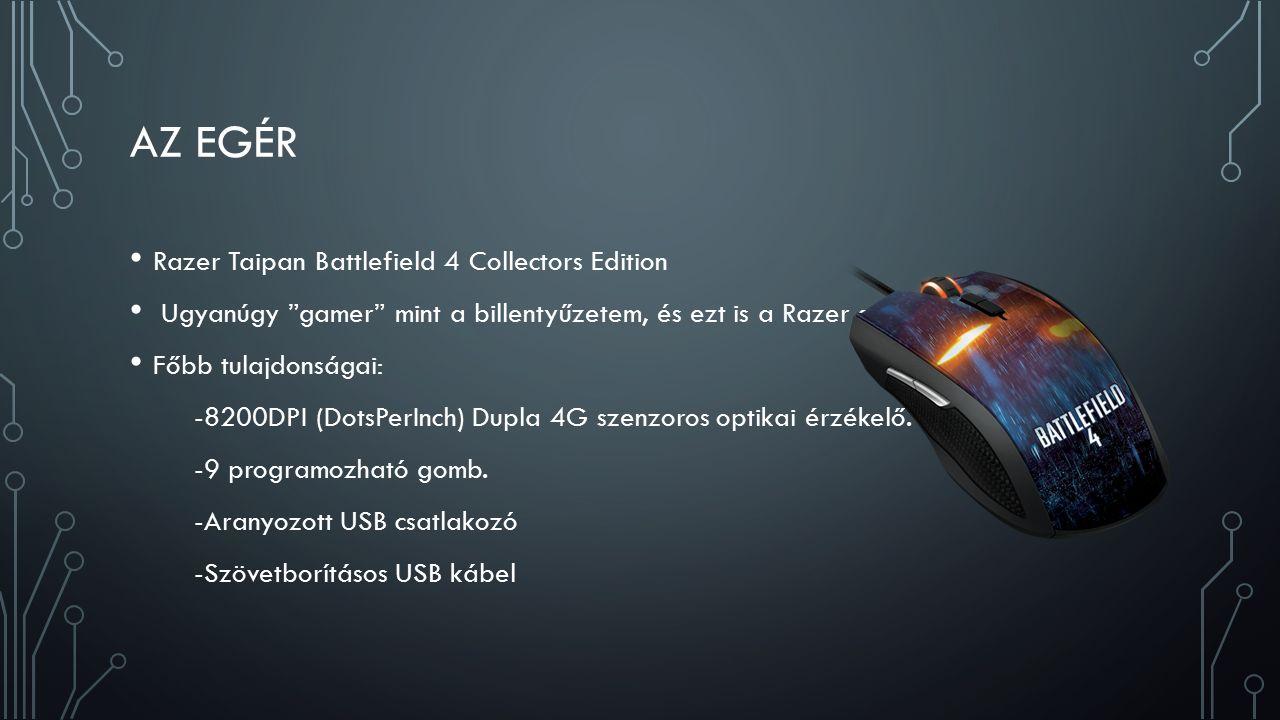 AZ EGÉR Razer Taipan Battlefield 4 Collectors Edition Ugyanúgy gamer mint a billentyűzetem, és ezt is a Razer gyártja.