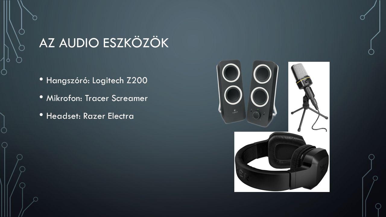 AZ AUDIO ESZKÖZÖK Hangszóró: Logitech Z200 Mikrofon: Tracer Screamer Headset: Razer Electra