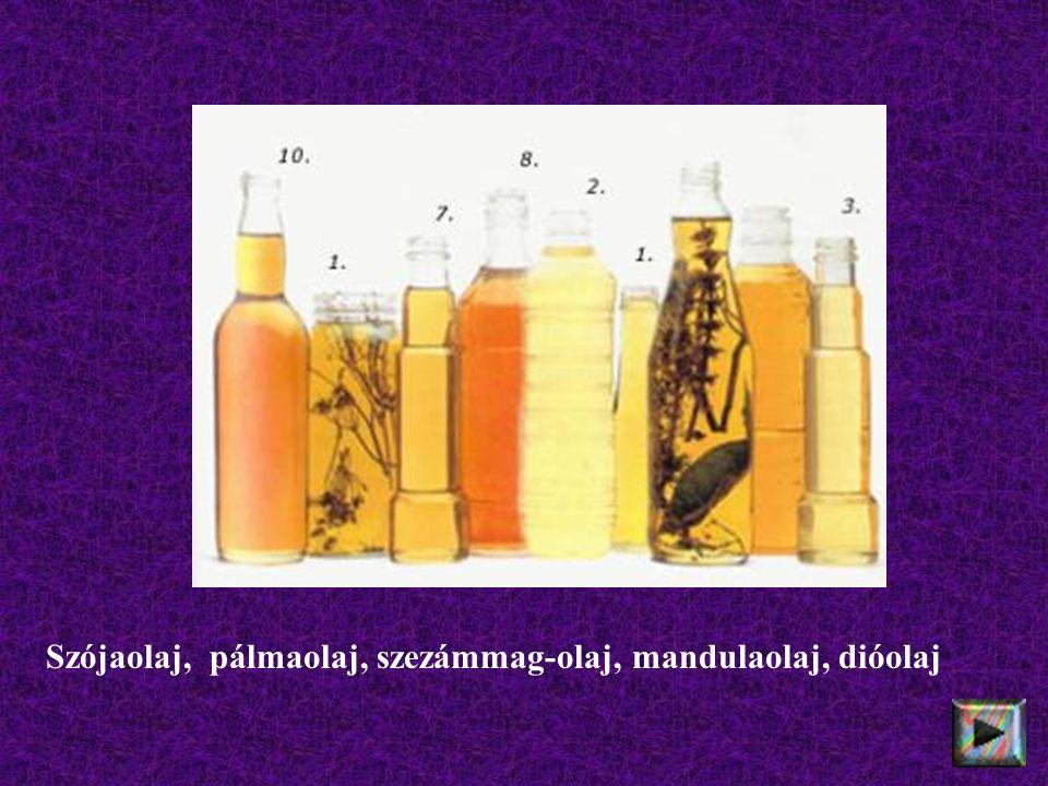 Szójaolaj, pálmaolaj, szezámmag-olaj, mandulaolaj, dióolaj