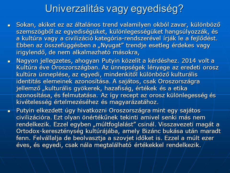 Univerzalitás vagy egyediség.