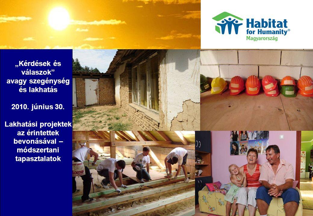 Habitat for Humanity Nonprofit szervezet, világszerte a méltatlan lakáskörülmények megszüntetésén dolgozik.