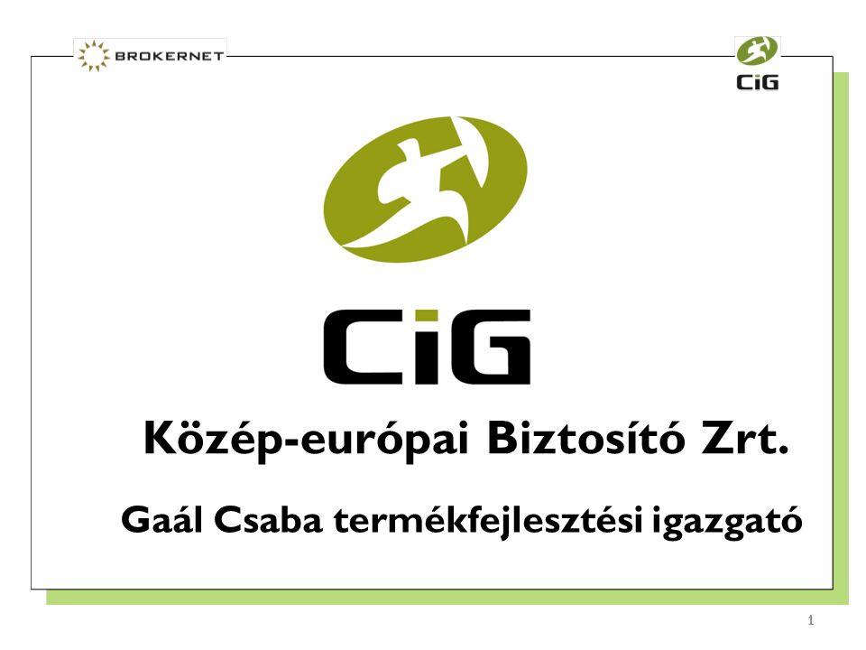 1 1 Közép-európai Biztosító Zrt. Gaál Csaba termékfejlesztési igazgató