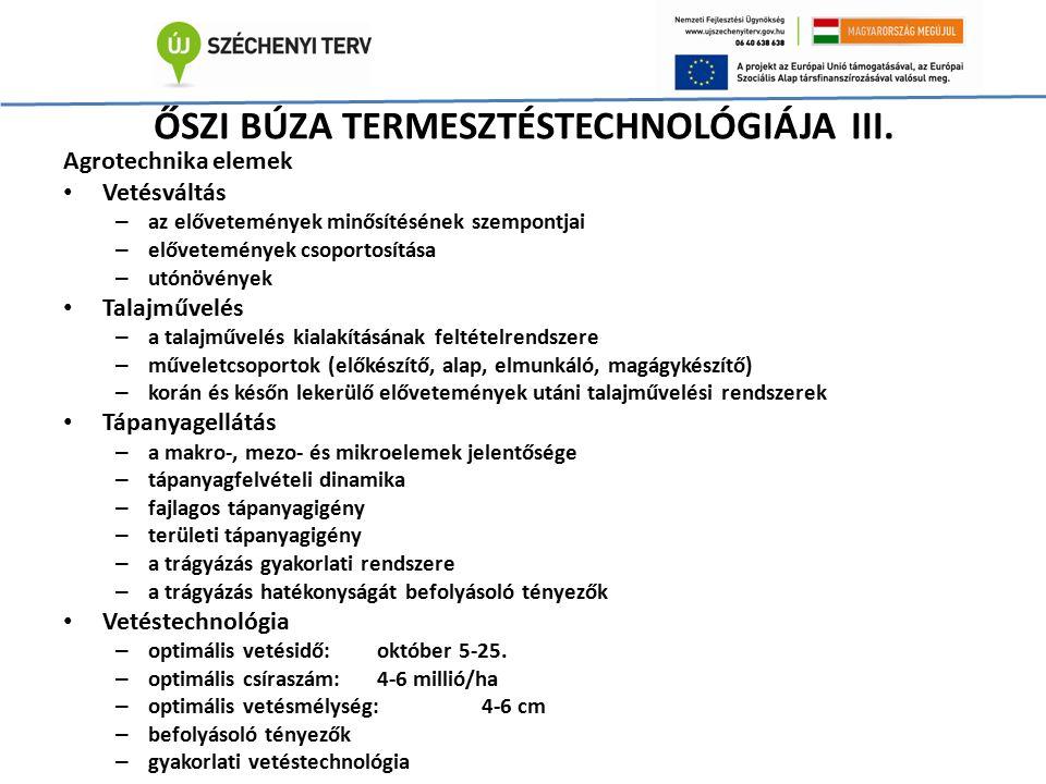 ŐSZI BÚZA TERMESZTÉSTECHNOLÓGIÁJA III. Agrotechnika elemek Vetésváltás – az elővetemények minősítésének szempontjai – elővetemények csoportosítása – u