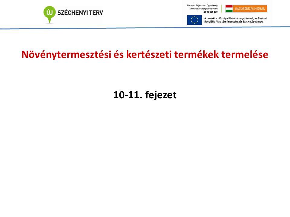 Növénytermesztési és kertészeti termékek termelése 10-11. fejezet