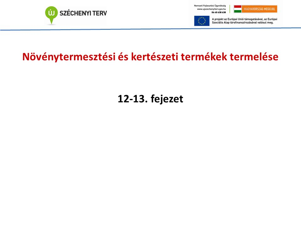 Növénytermesztési és kertészeti termékek termelése 12-13. fejezet