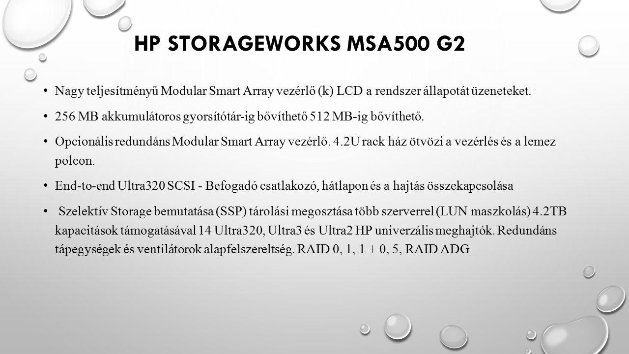 HP STORAGEWORKS MSA500 G2 Nagy teljesítményű Modular Smart Array vezérlő (k) LCD a rendszer állapotát üzeneteket. 256 MB akkumulátoros gyorsítótár-ig