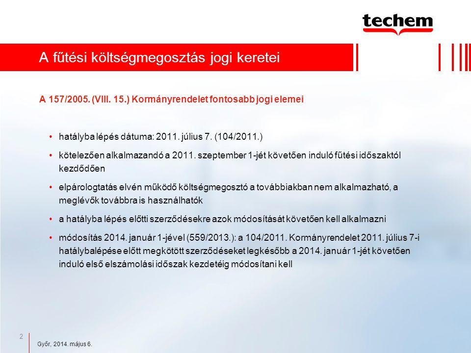 2 A fűtési költségmegosztás jogi keretei A 157/2005.