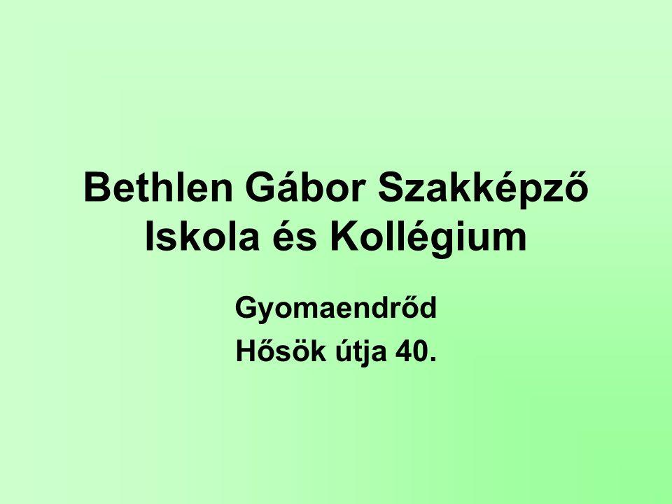 Bethlen Gábor Szakképző Iskola és Kollégium Gyomaendrőd Hősök útja 40.