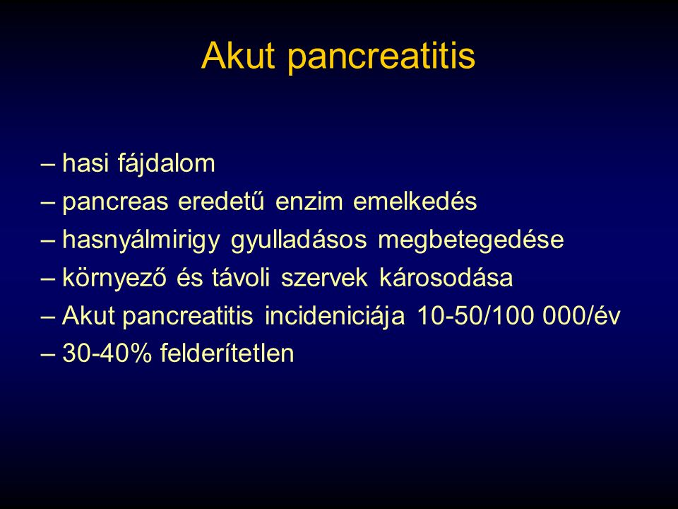 Ultrahang vizsgálatok Acut pancreatitis Krónikus pancreatitis Pancreastumorok benignus tumorok, pancreas carcinoma Pseudocysta Polycystás betegség