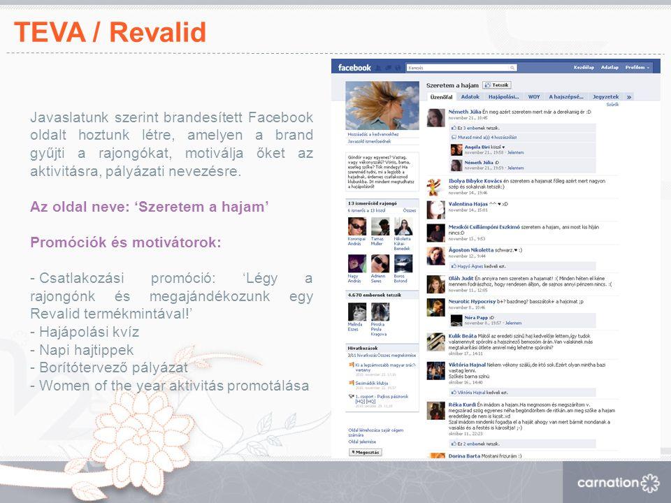 TEVA / Revalid Javaslatunk szerint brandesített Facebook oldalt hoztunk létre, amelyen a brand gyűjti a rajongókat, motiválja őket az aktivitásra, pályázati nevezésre.