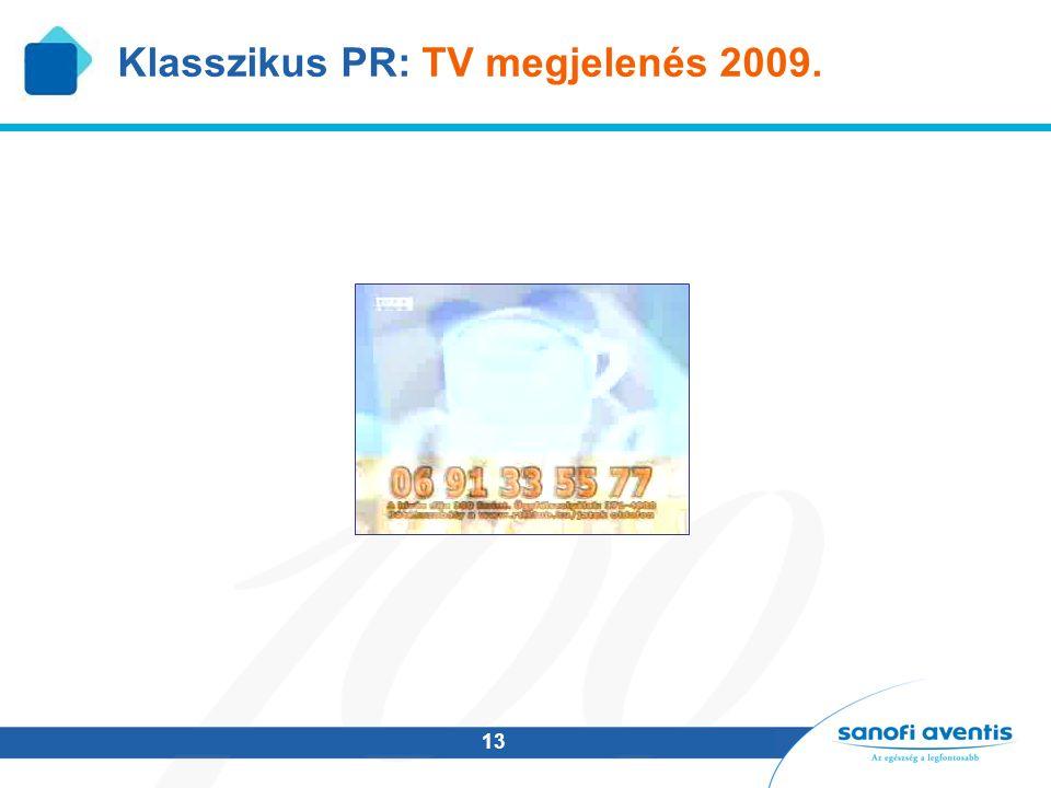 13 Klasszikus PR: TV megjelenés 2009.