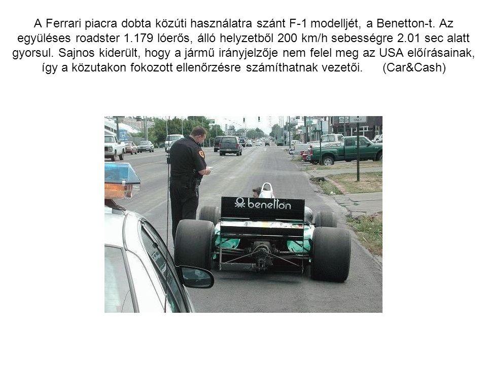 A Ferrari piacra dobta közúti használatra szánt F-1 modelljét, a Benetton-t.