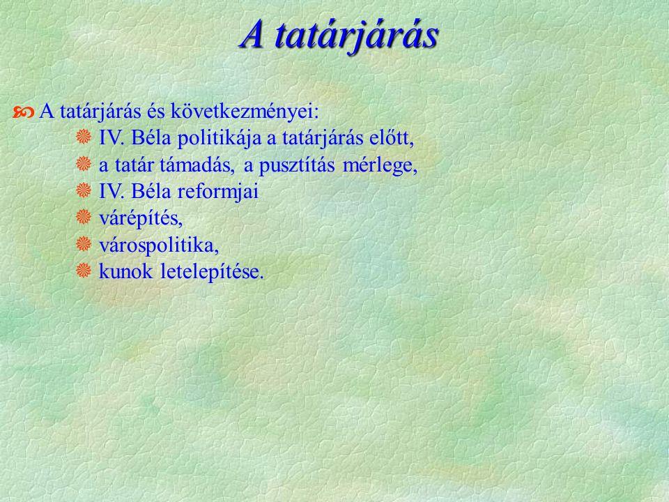  A tatárjárás és következményei:  IV.