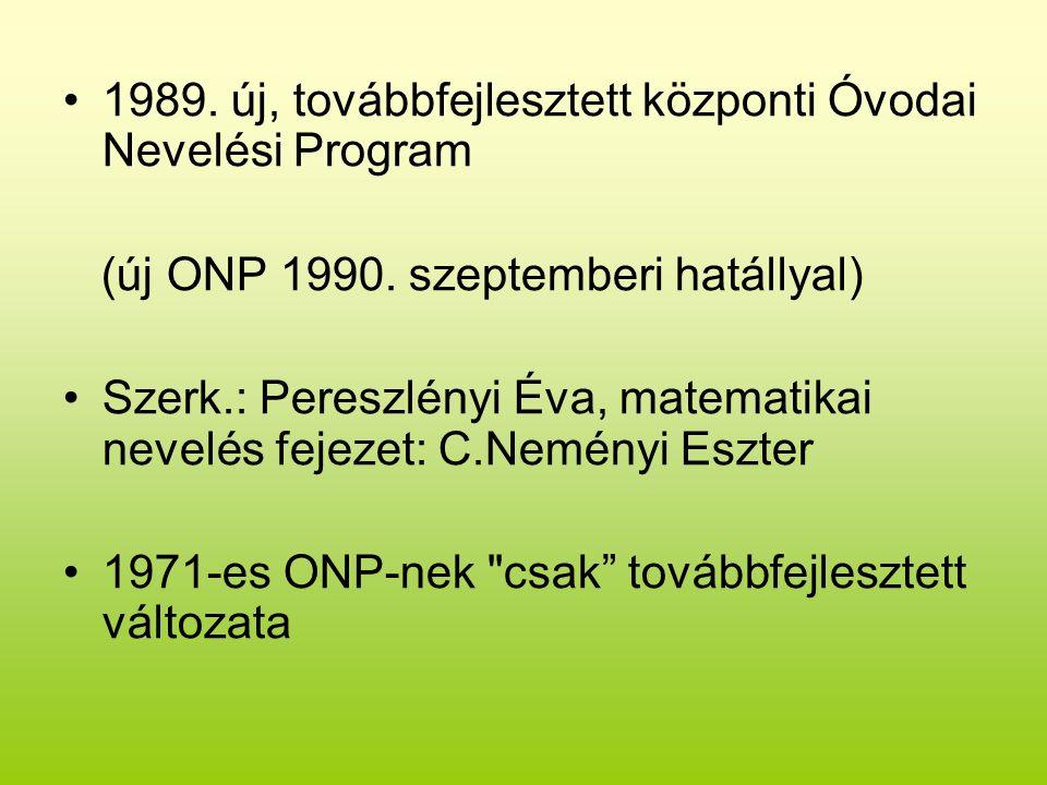1989. új, továbbfejlesztett központi Óvodai Nevelési Program (új ONP 1990.