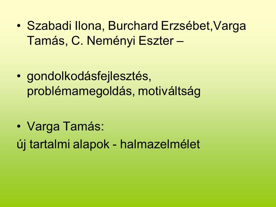 Szabadi Ilona, Burchard Erzsébet,Varga Tamás, C.