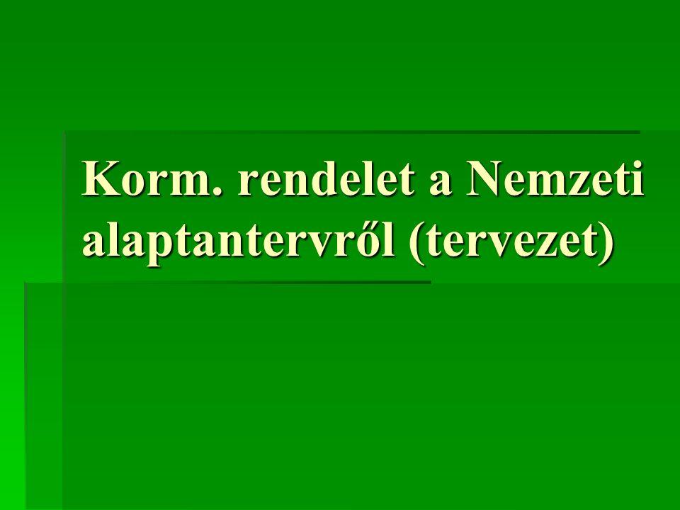 Korm. rendelet a Nemzeti alaptantervről (tervezet)