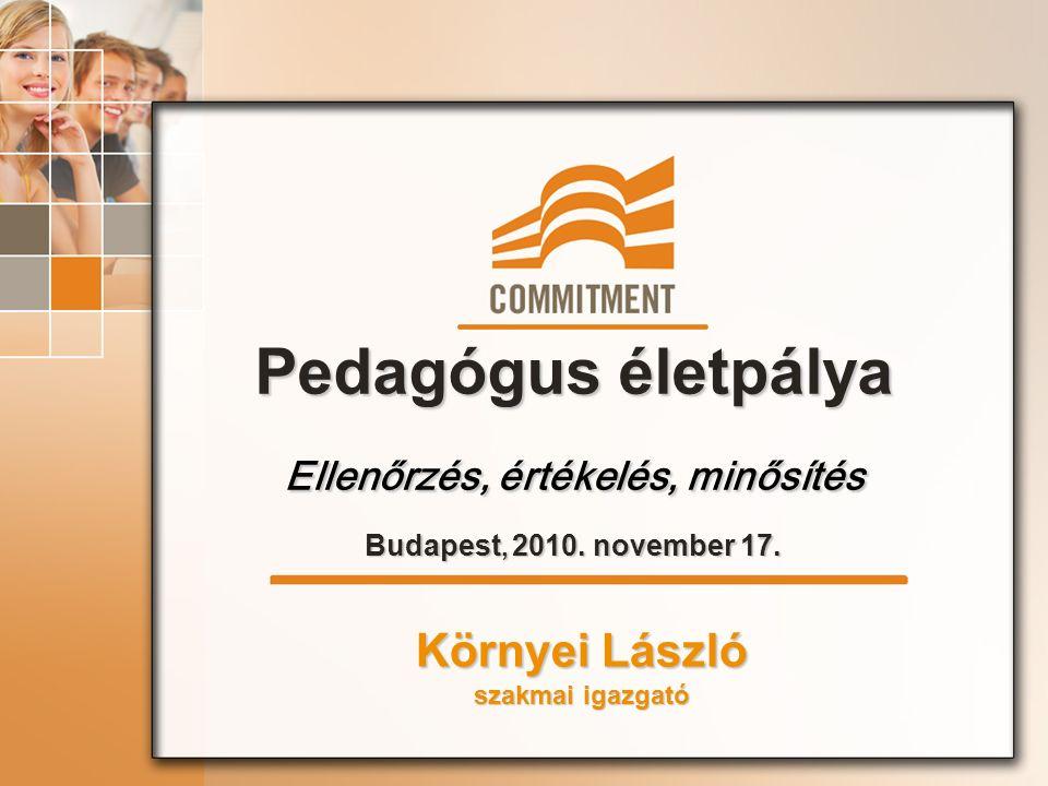 Pedagógus életpálya Ellenőrzés, értékelés, minősítés Budapest, 2010.