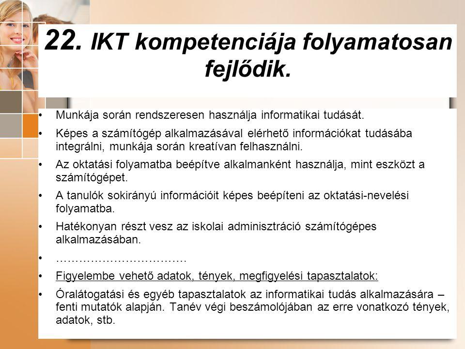 22. IKT kompetenciája folyamatosan fejlődik.