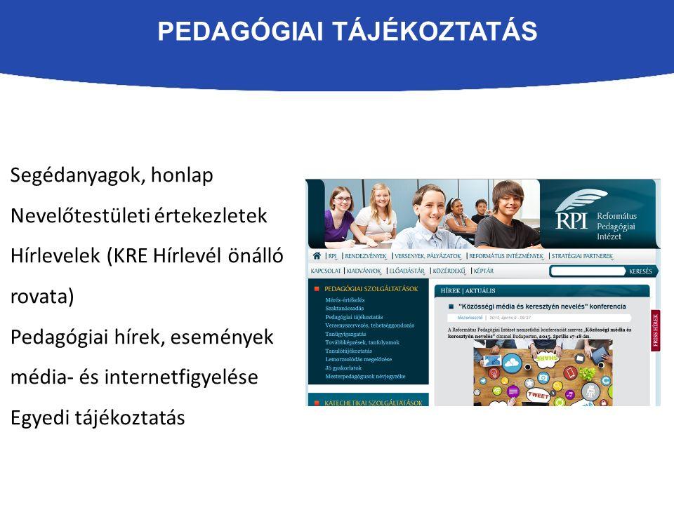 PEDAGÓGIAI TÁJÉKOZTATÁS Segédanyagok, honlap Nevelőtestületi értekezletek Hírlevelek (KRE Hírlevél önálló rovata) Pedagógiai hírek, események média- és internetfigyelése Egyedi tájékoztatás