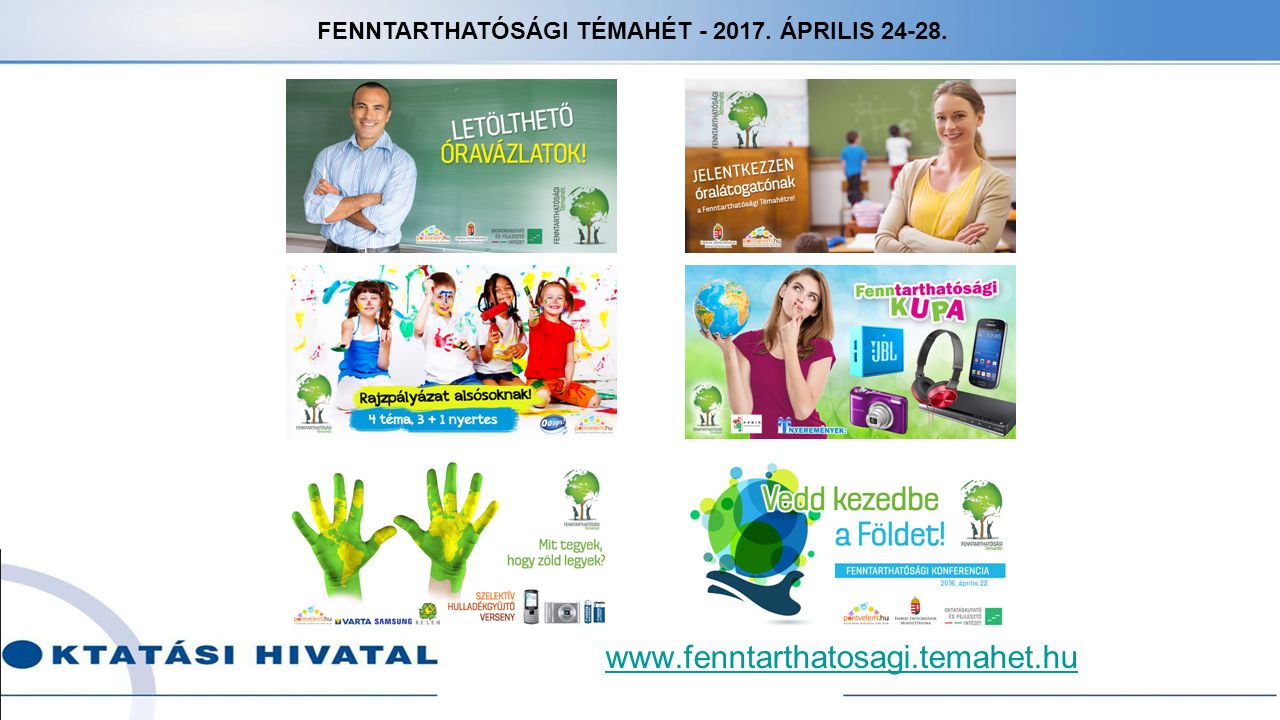 www.fenntarthatosagi.temahet.hu FENNTARTHATÓSÁGI TÉMAHÉT - 2017. ÁPRILIS 24-28.