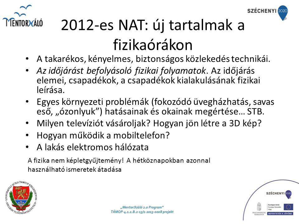 2012-es NAT: új tartalmak a fizikaórákon A takarékos, kényelmes, biztonságos közlekedés technikái.