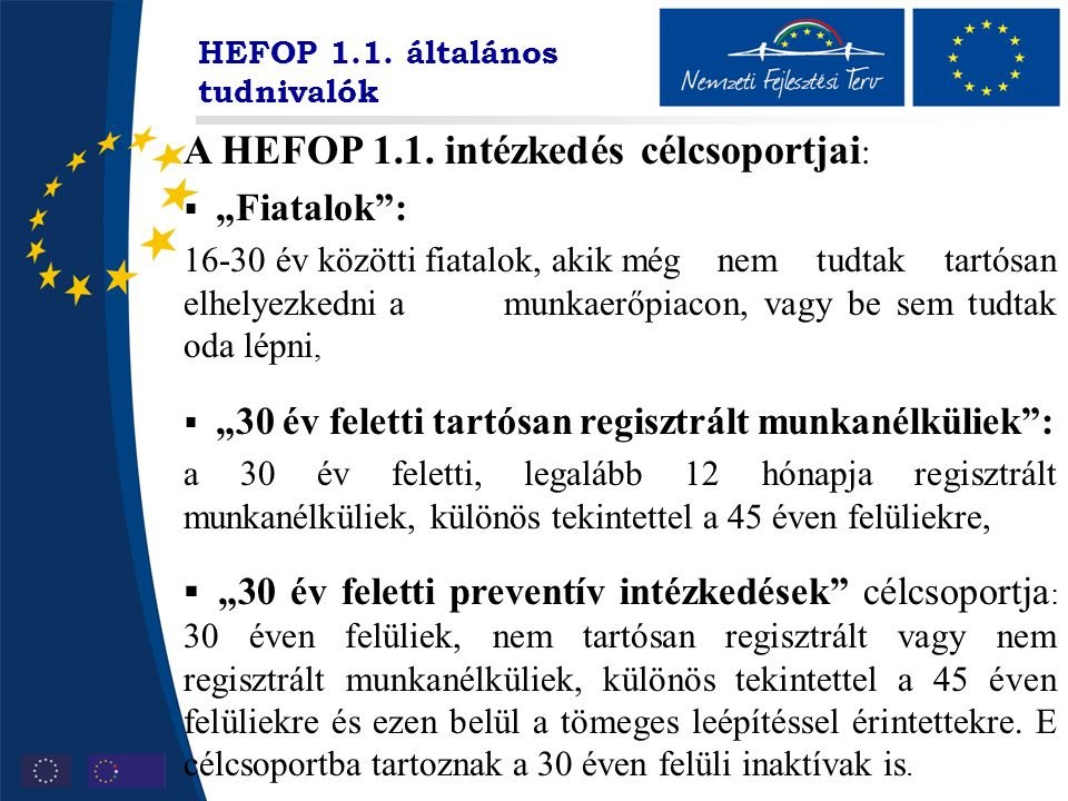 HEFOP 1.1. általános tudnivalók A HEFOP 1.1.