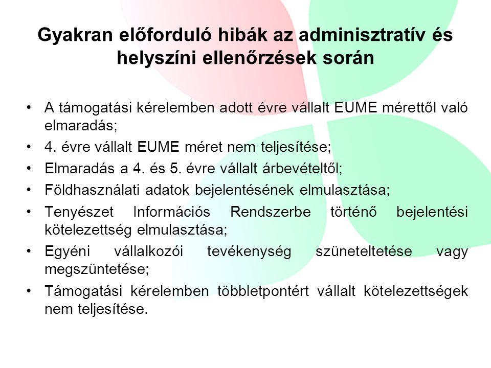 A támogatási kérelemben adott évre vállalt EUME mérettől való elmaradás; 4.