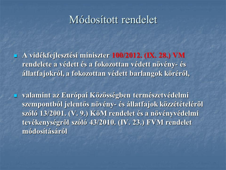 Módosított rendelet A vidékfejlesztési miniszter 100/2012. (IX. 28.) VM rendelete a védett és a fokozottan védett növény- és állatfajokról, a fokozott