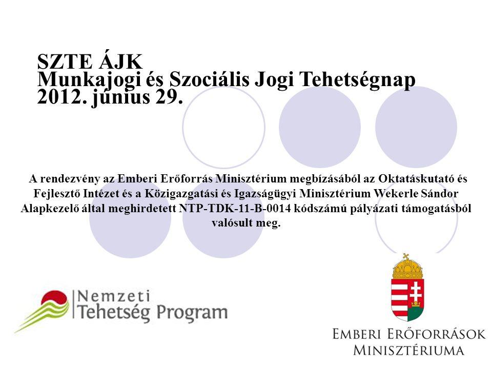 SZTE ÁJK Munkajogi és Szociális Jogi Tehetségnap 2012.
