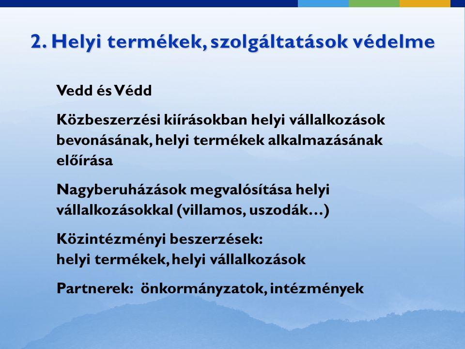 2. Helyi termékek, szolgáltatások védelme Vedd és Védd Közbeszerzési kiírásokban helyi vállalkozások bevonásának, helyi termékek alkalmazásának előírá
